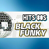 Play & Download Hits 80s, Black Funky by Various Artists | Napster