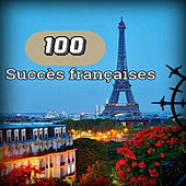 Play & Download 100 Succès françaises by Various Artists | Napster