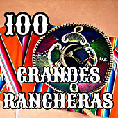 Play & Download 100 Grandes Rancheras by Various Artists | Napster
