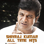 Play & Download Shivraj Kumar All Time Hits by Various Artists | Napster