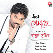 Play & Download Just Tomake by Babul Supriyo | Napster