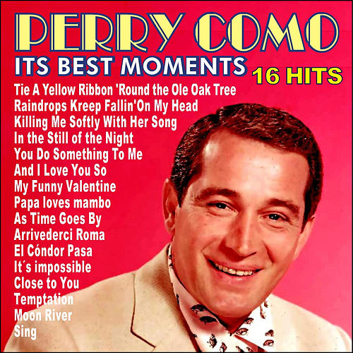 Perry Como . Its Best Moments by Perry Como