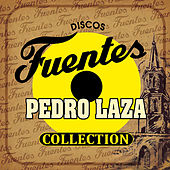 Discos Fuentes Collection by Pedro Laza Y Sus Pelayeros
