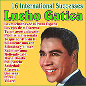 Play & Download Lucho Gatica - 16 International Successes by Lucho Gatica | Napster