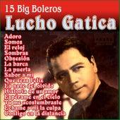 Play & Download Lucho Gatica - 15 Big Boleros by Lucho Gatica | Napster