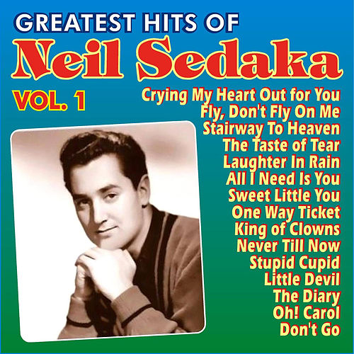 Neil Sedaka Greatest Hits Vol. 1 by Neil Sedaka