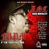 F.U.P.M. (F*ck You Pay Me) by L.O.C.