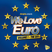 Almighty Presents: We Love Euro (The 80's) by Various Artists