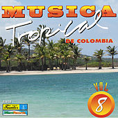 Música Tropical de Colombia, Vol. 8 by Various Artists