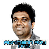 Play & Download Abhimann Roy Hits by Various Artists | Napster