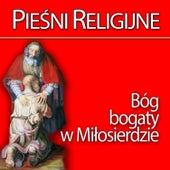 Play & Download Piesni Religijne Bóg Bogaty w Milosierdzie by Skaldowie | Napster