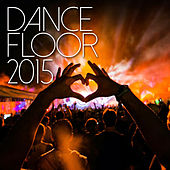 Play & Download Dancefloor 2015 by Various Artists | Napster