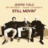 Play & Download Still Movin' (feat. Ben Besiakov & Jesper Lundgaard) by Jesper Thilo | Napster