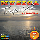 Música Tropical de Colombia, Vol. 7 by Various Artists