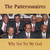 Play & Download Why Not Try My God by The Pattersonaires | Napster
