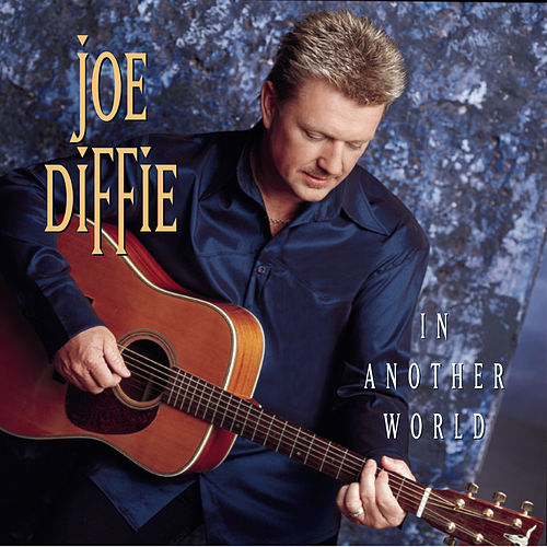In Another World by Joe Diffie