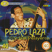 Play & Download Historia Músical - 40 Éxitos by Pedro Laza Y Sus Pelayeros | Napster