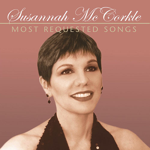 Play & Download Most Requested Songs by Susannah McCorkle | Napster