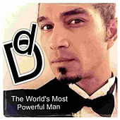 The World's Most Powerful Man by Diego Diego