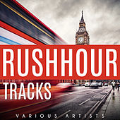Play & Download Rushhour Tracks by Various Artists | Napster