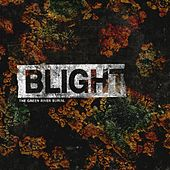 Play & Download Blight by The Green River Burial | Napster