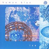 Play & Download Ice by Human Blue | Napster