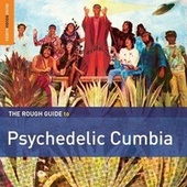 Rough Guide to Psychedelic Cumbia by Various Artists