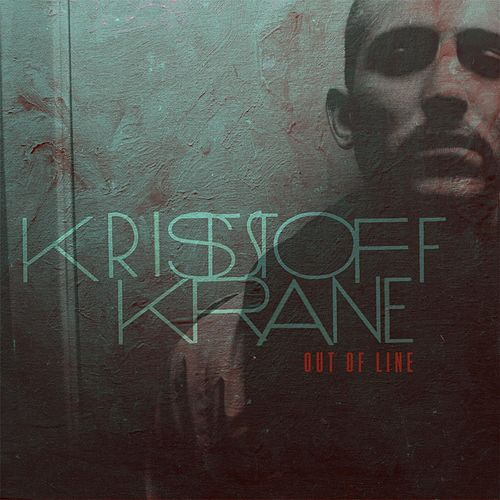 Play & Download Out of Line by Kristoff Krane | Napster