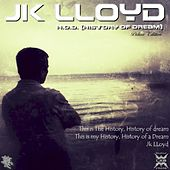 Play & Download H.o.D. : History of Dream (Deluxe Edition) by JK Lloyd | Napster