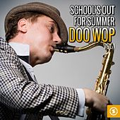 Play & Download School's out for Summer: Doo Wop, Vol. 1 by Various Artists | Napster