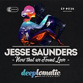 Now That We Found Love - Single by Jesse Saunders