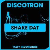 Play & Download Shake Dat by Discotron | Napster