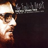 Play & Download My Foolish Heart (Live in Buenos Aires 1975) by Bill Evans Trio | Napster