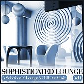 Sophisticated Lounge, Vol. 1 (A Selection Of Lounge & Chill Out Music) by Various Artists