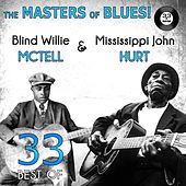 The Masters of Blues! (33 Best of Blind Willie McTell & Mississippi John Hurt) by Various Artists