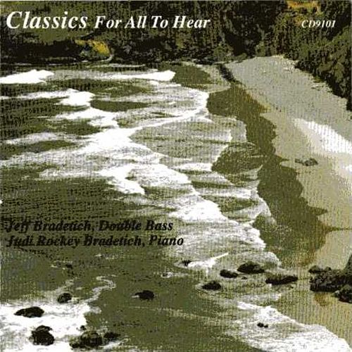 Play & Download Classics For All To Hear by Jeff Bradetich | Napster