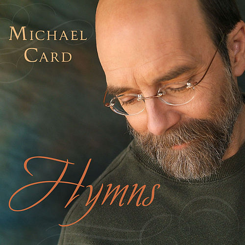 Play & Download Hymns by Michael Card | Napster