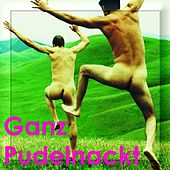 Play & Download Ganz Pudelnackt - Frivole Volksmusik by Zharivari | Napster