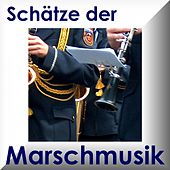 Play & Download Schätze Der Marschmusik - Marches by Various Artists | Napster