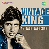Play & Download Vintage King: Amitabh Bachchan by Various Artists | Napster