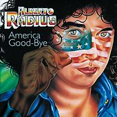 Play & Download America Goodbye by Alberto Radius | Napster