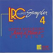Play & Download LRC Jazz Sampler : Volume 4 & 5 by Various Artists | Napster