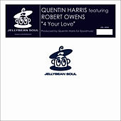 Play & Download 4 Your Love by Quentin Harris | Napster