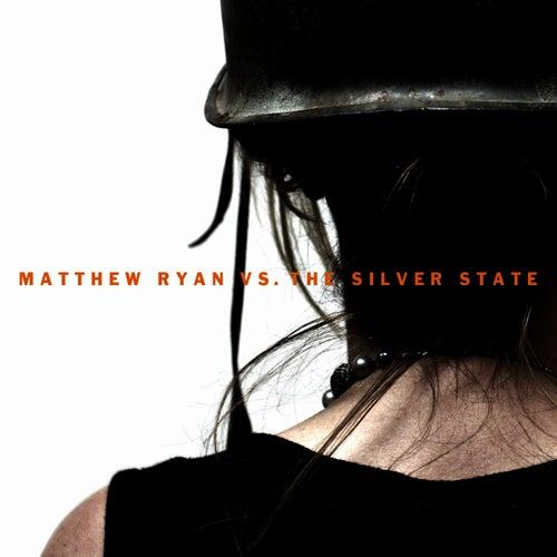 Matthew Ryan Vs. The Silver State by Matthew Ryan