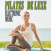 Pilates De Luxe Electronic Music by Various Artists