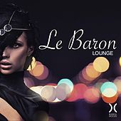 Play & Download Le Baron Lounge by Various Artists | Napster