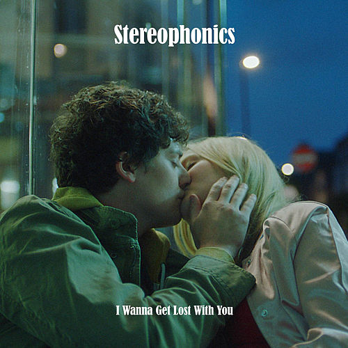 I Wanna Get Lost With You di Stereophonics