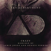 Play & Download Crazy (Remixes) by Art Department | Napster