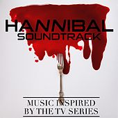 Hannibal Soundtrack (Music Inspired by the TV Series) by Various Artists