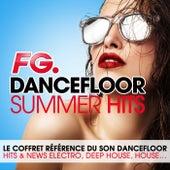 Dancefloor Summer Hits 2015 (By FG) - Le coffret référence du son dancefloor : Hits & News Electro, Deep House, House... de Various Artists